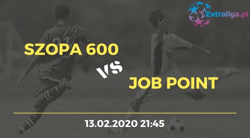 Szopa 600 vs Job Point